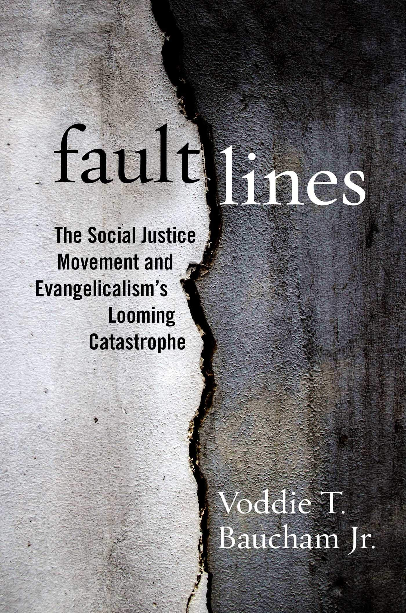 Voddie Baucham-- Fault Lines: The Social Justice Movement and Evangelicalism's Looming Catastrophe 1