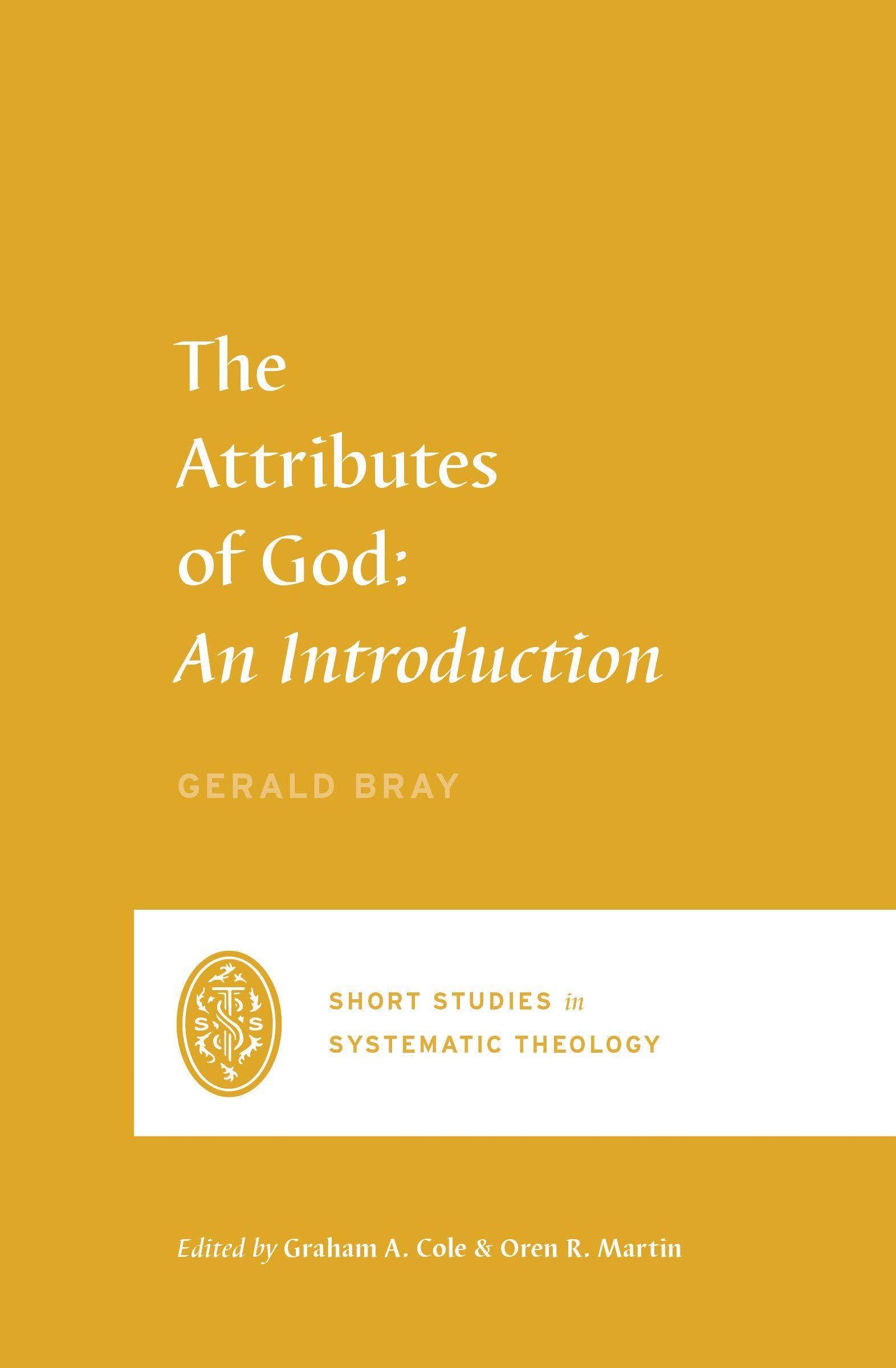 The Attributes of God: An Introduction – Gerald Bray