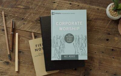 Corporate Worship – Matt Merker
