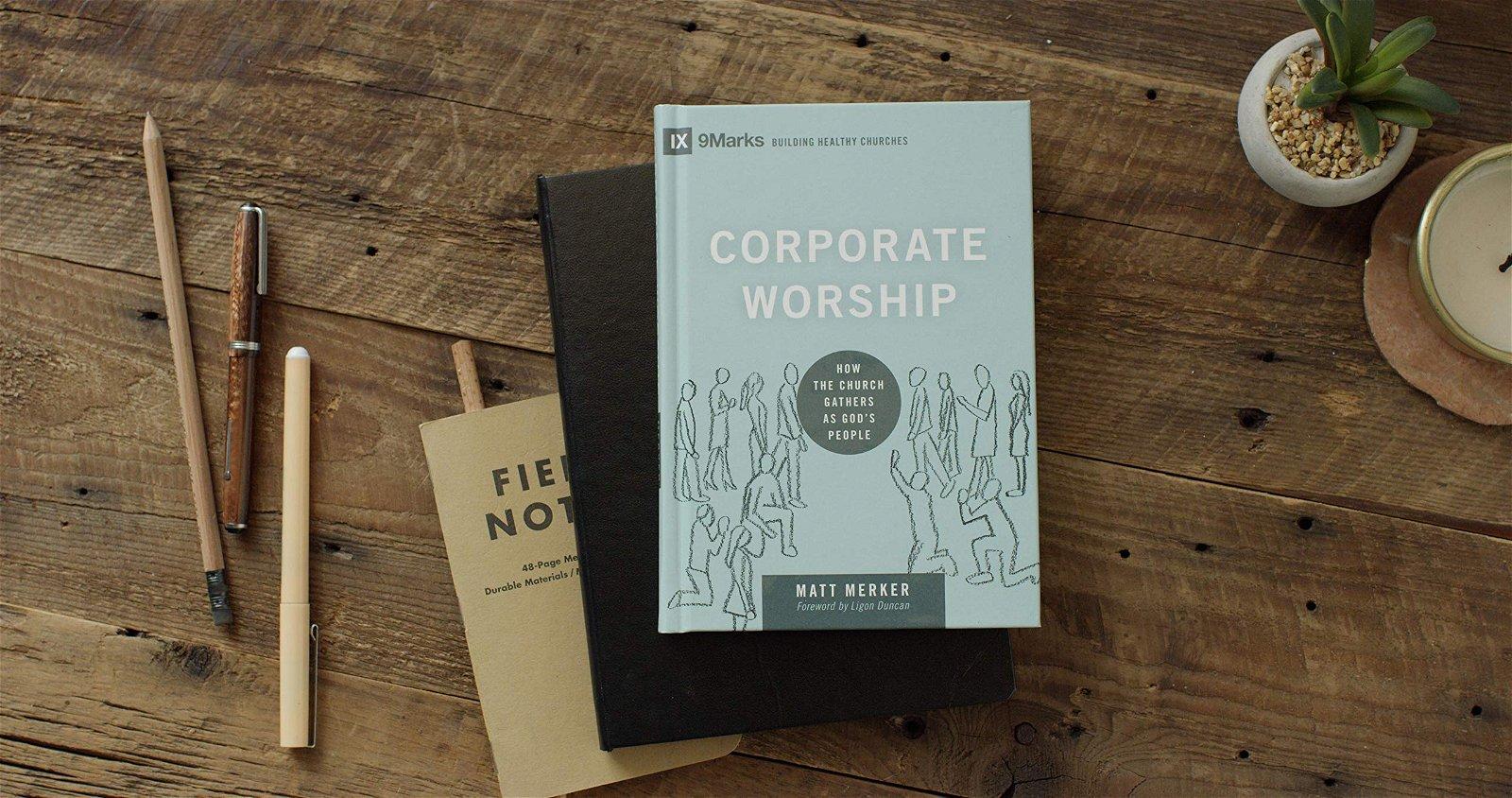 Corporate Worship – Matt Merker 1