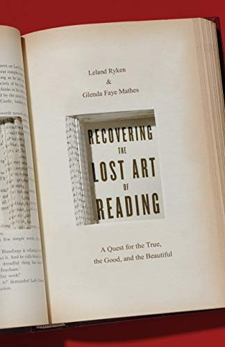 Recovering the Lost Art of Reading – Leland Ryken and Glenda Faye Mathes