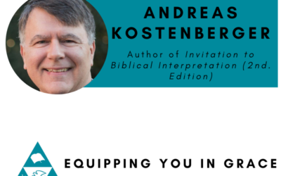 Andreas Kostenberger– Invitation to Biblical Interpretation: Exploring the Hermeneutical Triad of History, Literature, and Theology, 2nd ed.