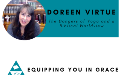 Doreen Virtue- The Dangers of Yoga and a Biblical Worldview