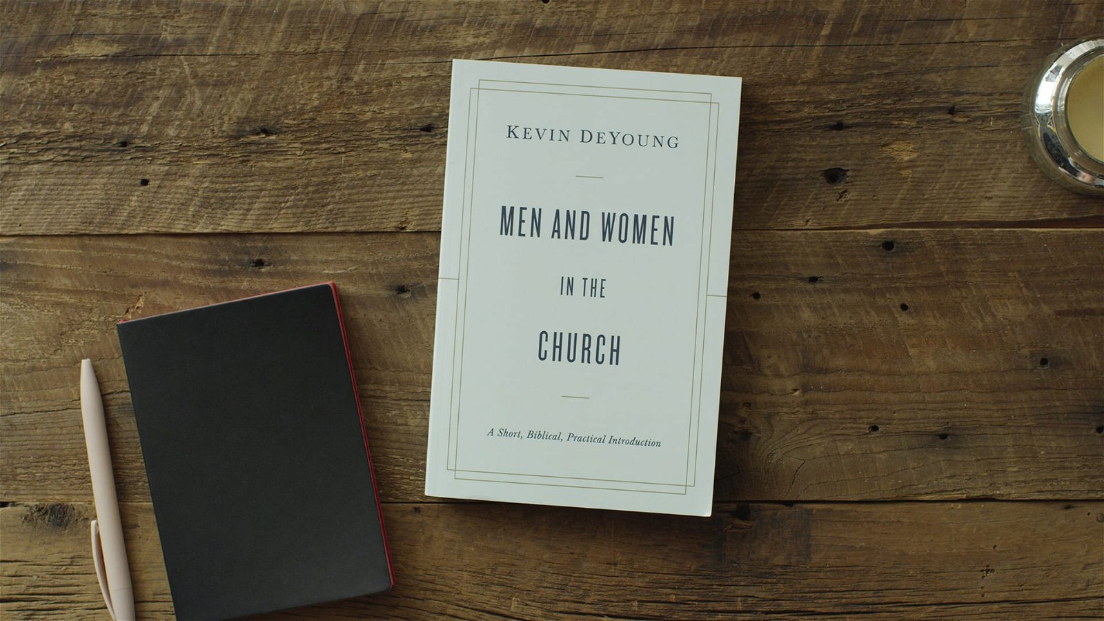 Men and Women in the Church by Kevin DeYoung
