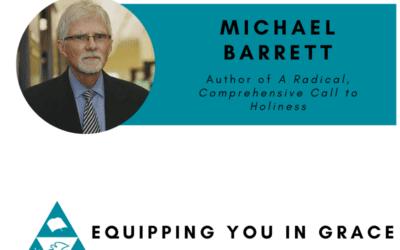Michael Barrett – A Radical, Comprehensive Call to Holiness