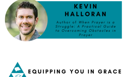 Kevin Halloran- When Prayer Is a Struggle: A Practical Guide to Overcoming Obstacles in Prayer
