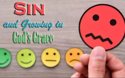 Sin and Growing in God's Grace