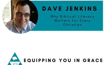 Dave Jenkins- Why Biblical Literacy Matters for Every Christian