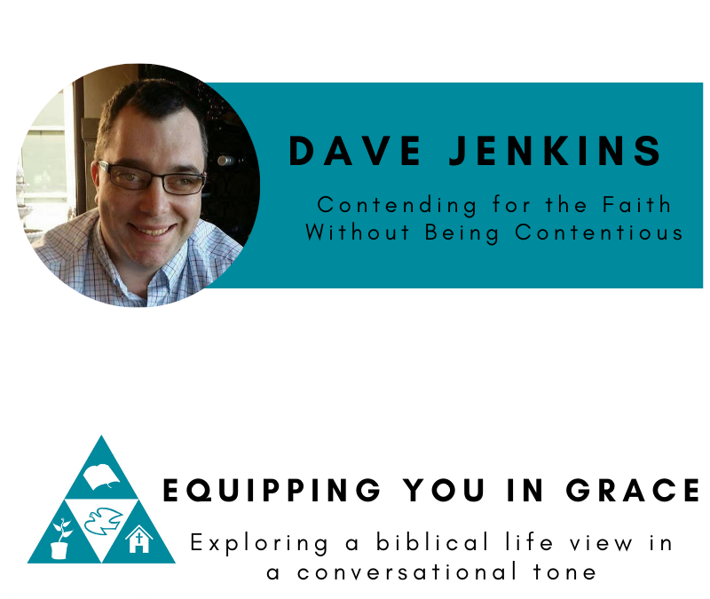 Dave Jenkins- Contending for the Faith Without Being Contentious