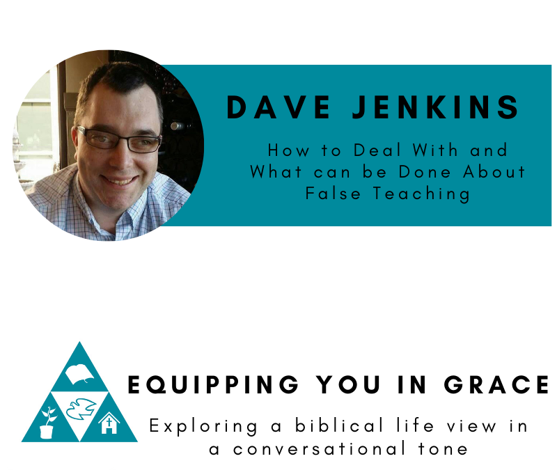 Dave Jenkins- How to Deal With and What Can Be Done About False Teaching