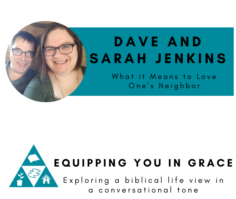 Dave and Sarah Jenkins- What It Means to Love One's Neighbor
