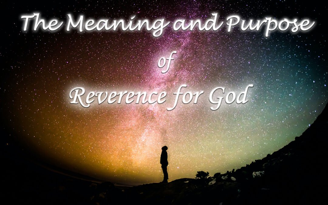The Meaning and Purpose of Reverence for God